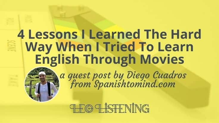 4 Lessons I Learned The Hard Way When I Tried To Learn English Through Movies